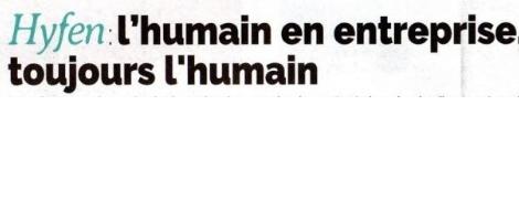 Image d'un article de journal sur Hyfen : l'humain en entreprise, toujours l'humain